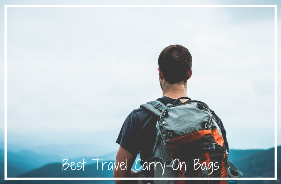 Best Travel Carry-On Bags