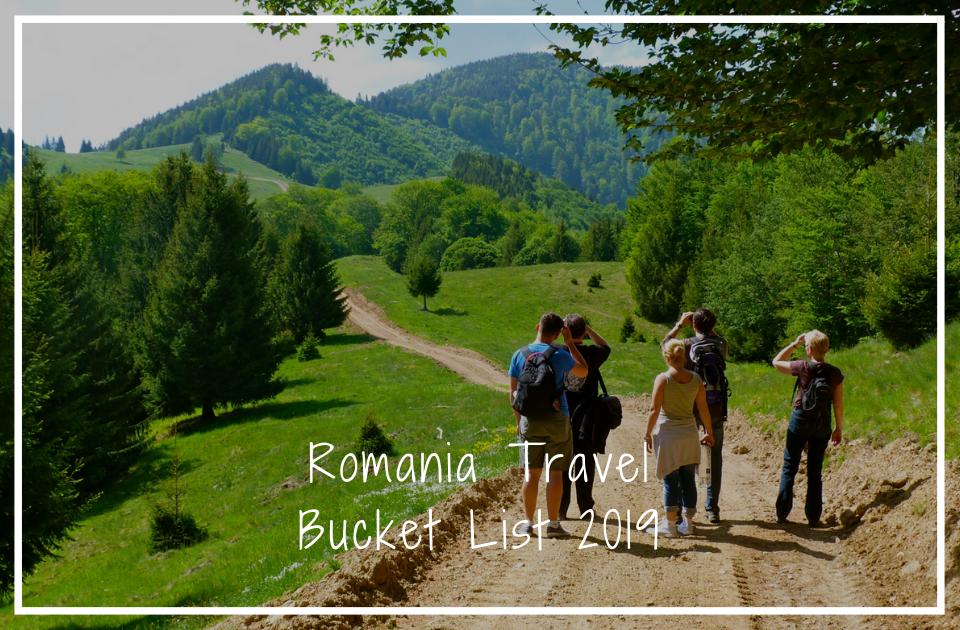 Romania Travel Bucket List 2019