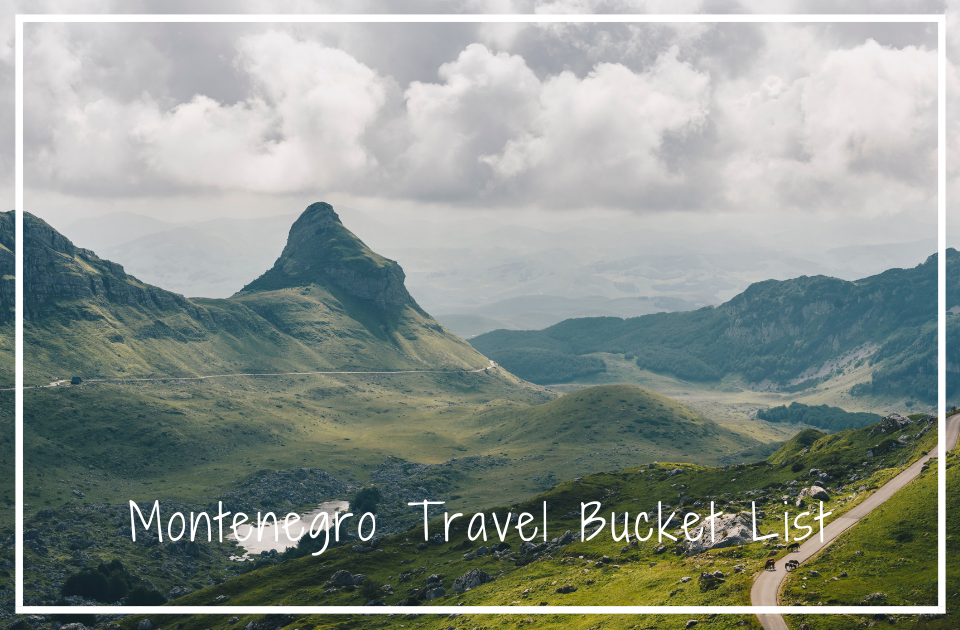 Montenegro Travel Bucket List