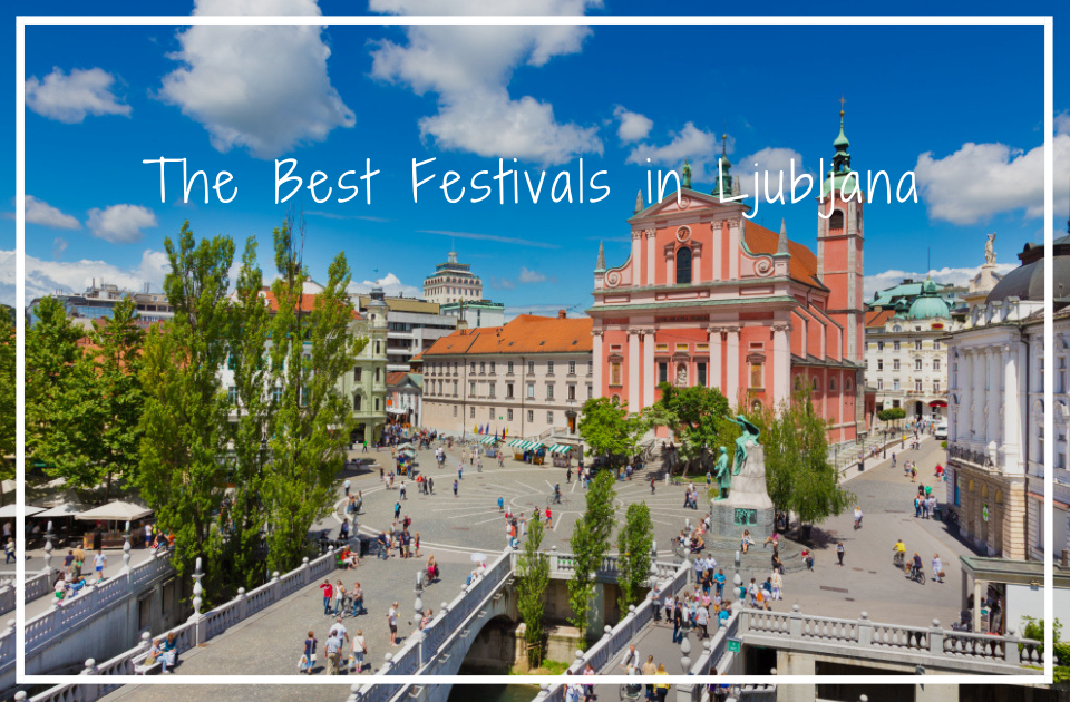 The Best Festivals in Ljubljana