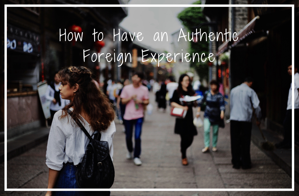 Authentic Foreign Experience