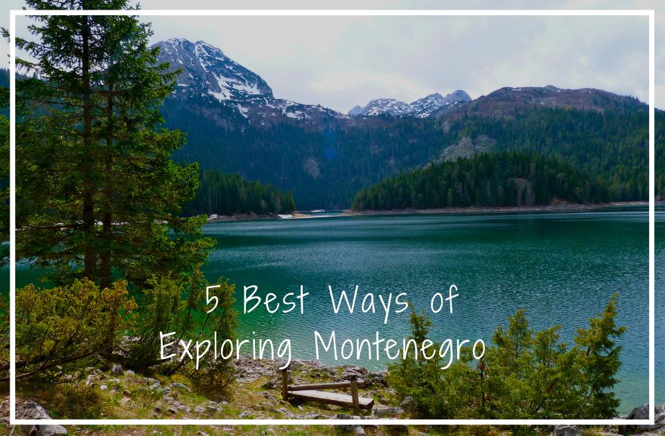 Best ways of Exploring Montenegro