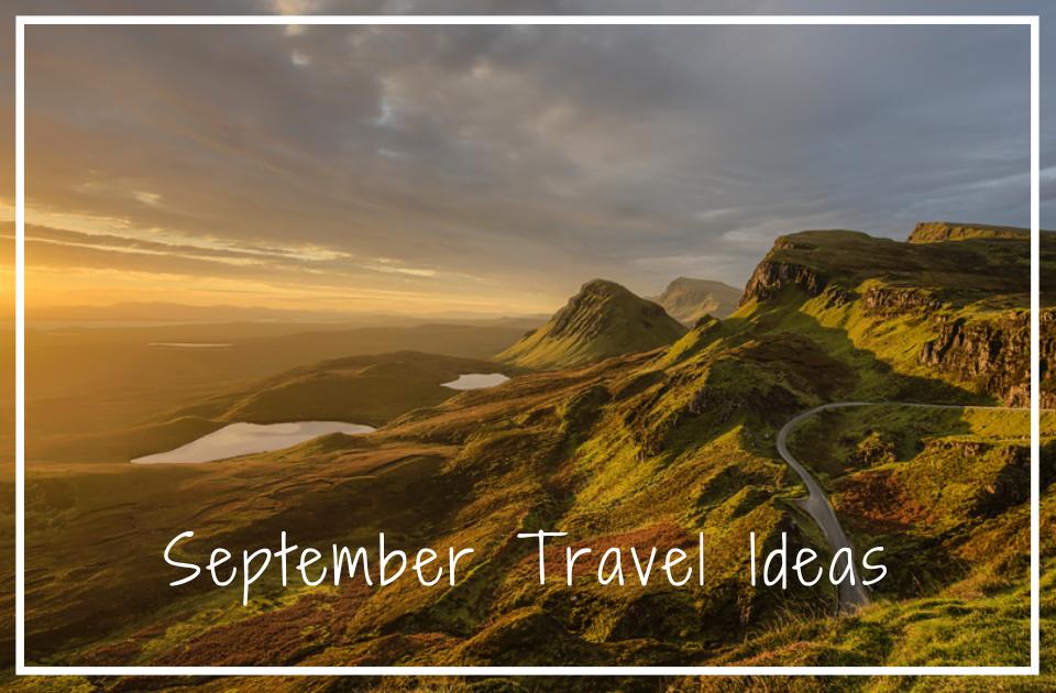 September Travel Ideas