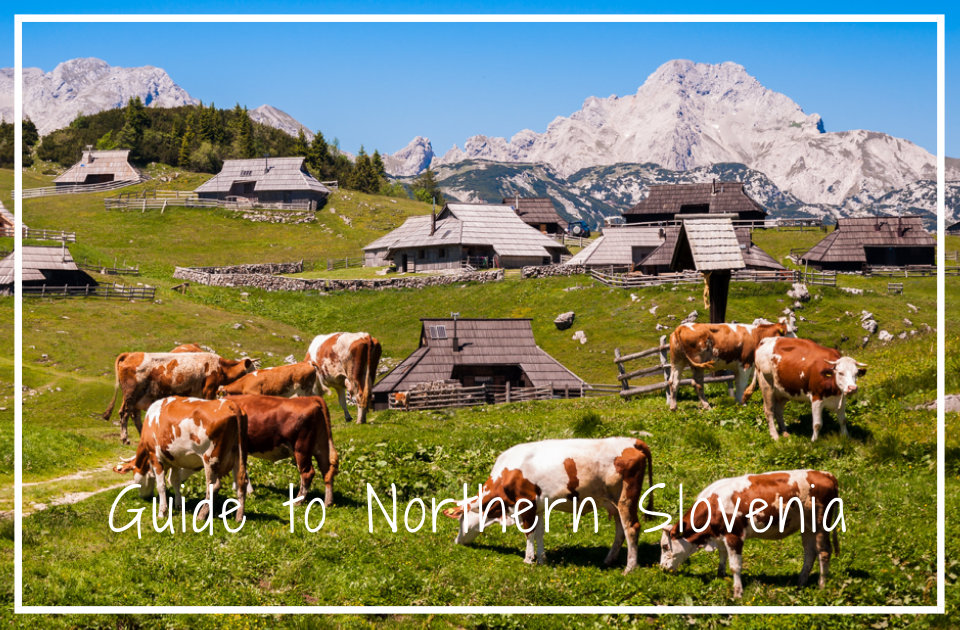 Guide to Northern Slovenia