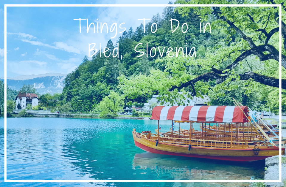 Things to do in Bled Slovenia