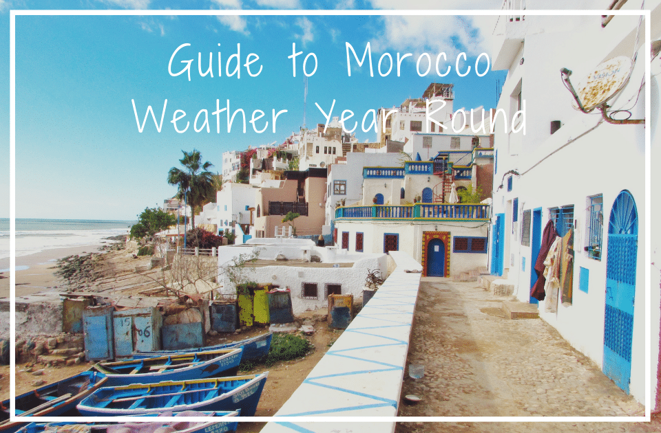 Guide to Morocco Weather Year Round