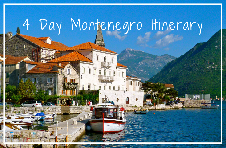 4 Day Itinerary for Montenegro