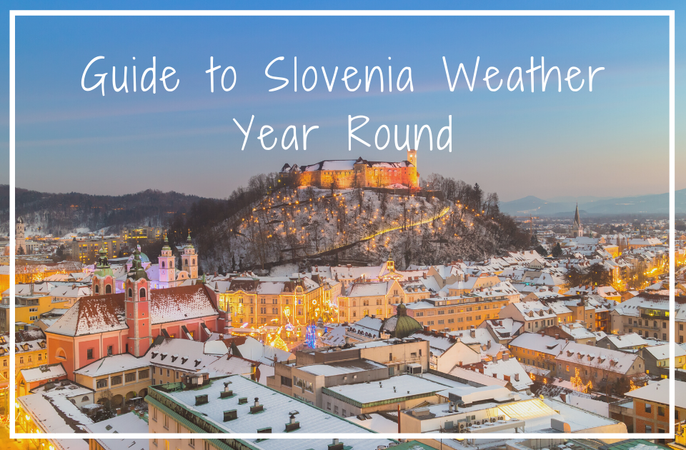 Guide to Slovenia weather year round