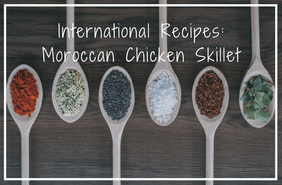 International Recipes: Moroccan Chicken Skillet