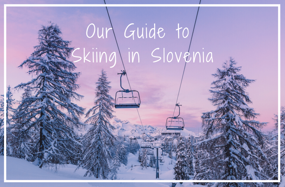 Our guide to skiing in Slovenia
