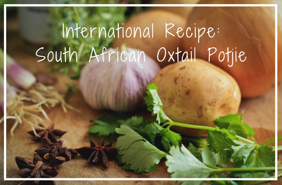 International Recipe: South African Oxtail Potjie