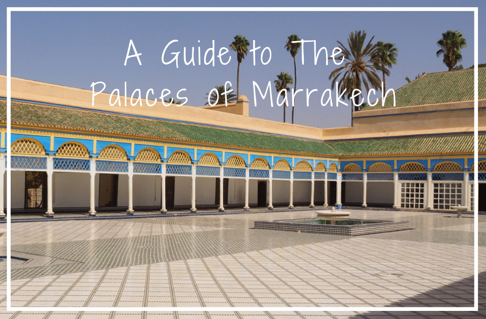Guide to palaces of Marrakech