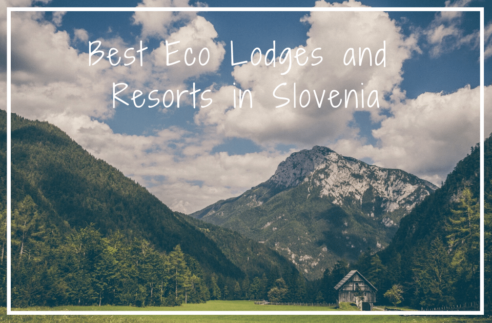 Eco resorts in Slovenia