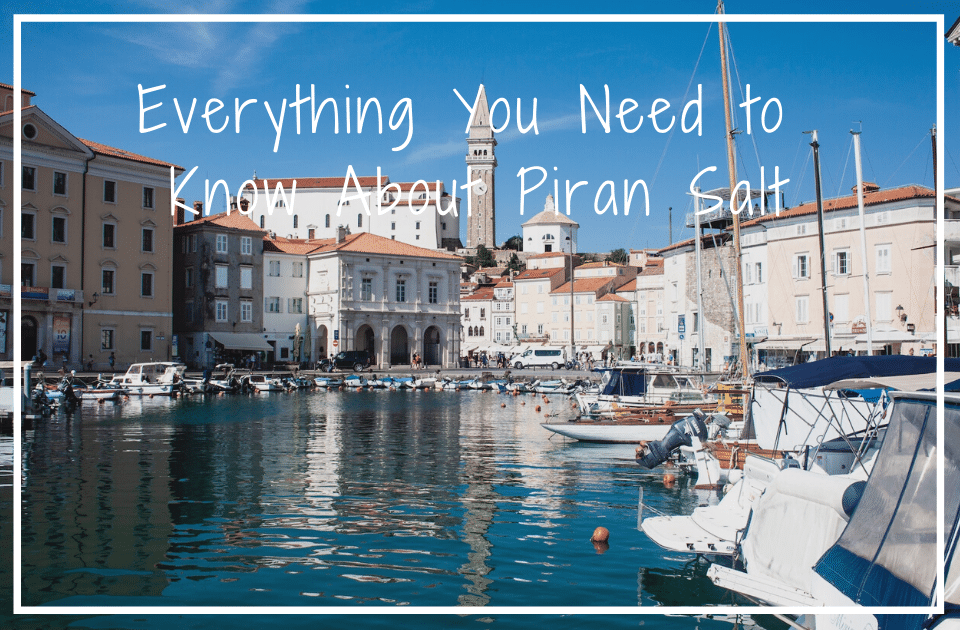 Everything you need to know about Piran Salt