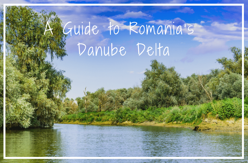 Guide to Romania's Danube
