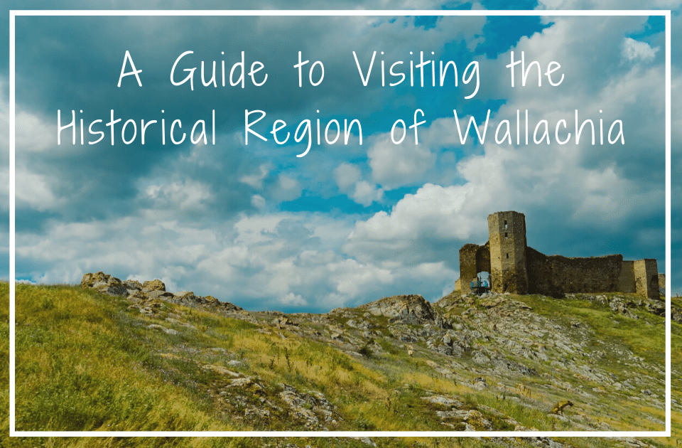 Guide to visiting Wallachia